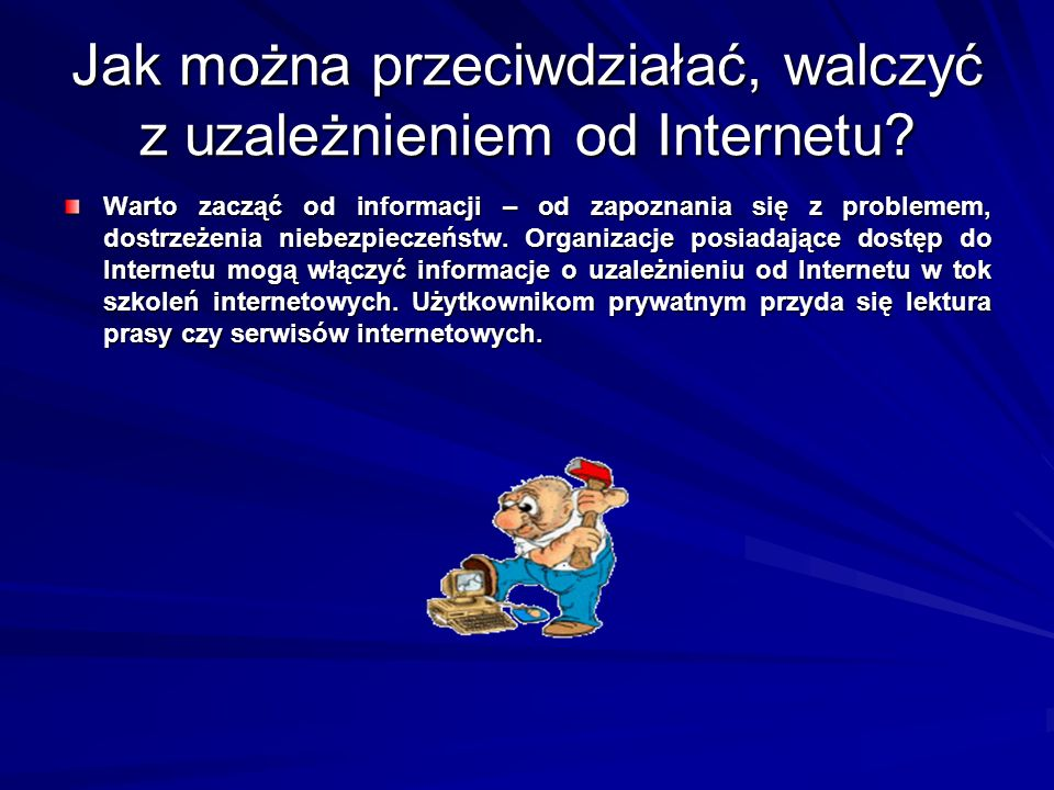 Jak można przeciwdziałać, walczyć z uzależnieniem od Internetu