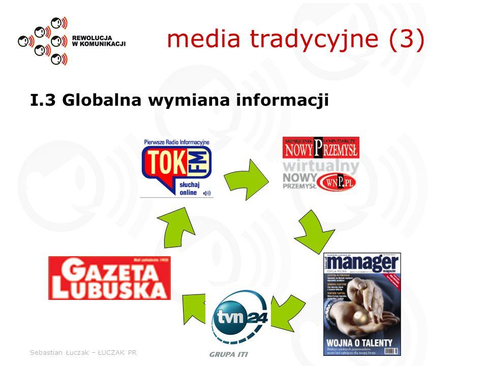 media tradycyjne (3) I.3 Globalna wymiana informacji