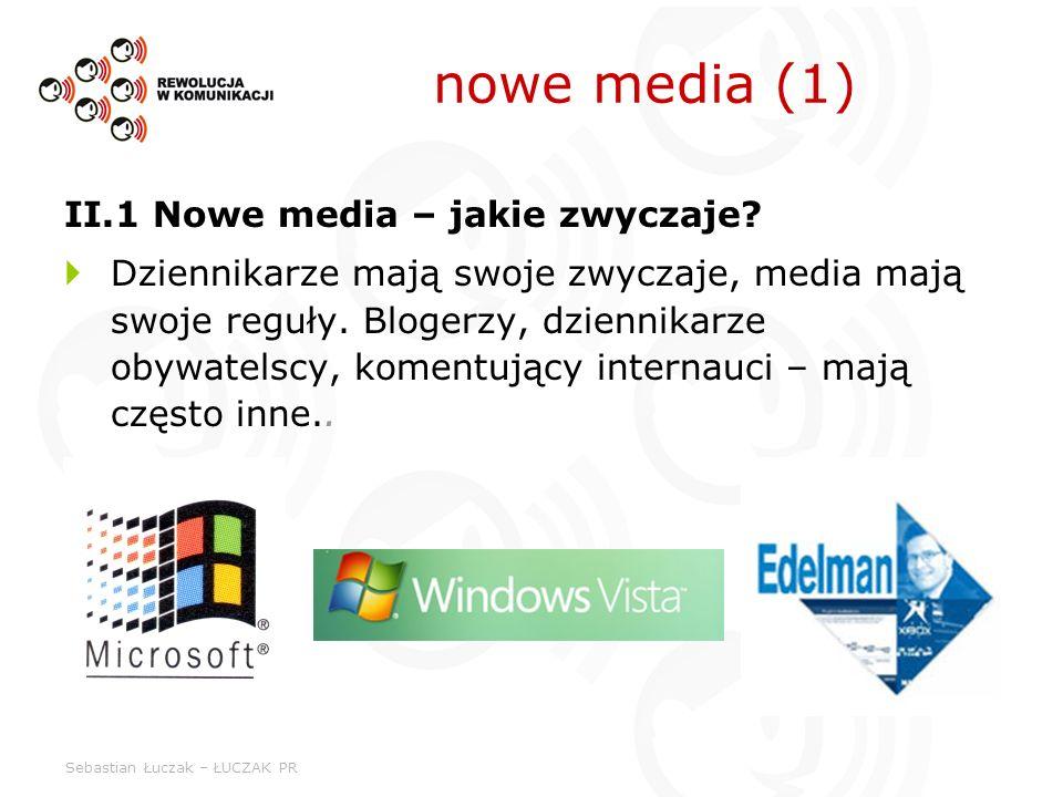 nowe media (1) II.1 Nowe media – jakie zwyczaje