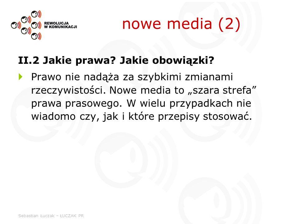 nowe media (2) II.2 Jakie prawa Jakie obowiązki