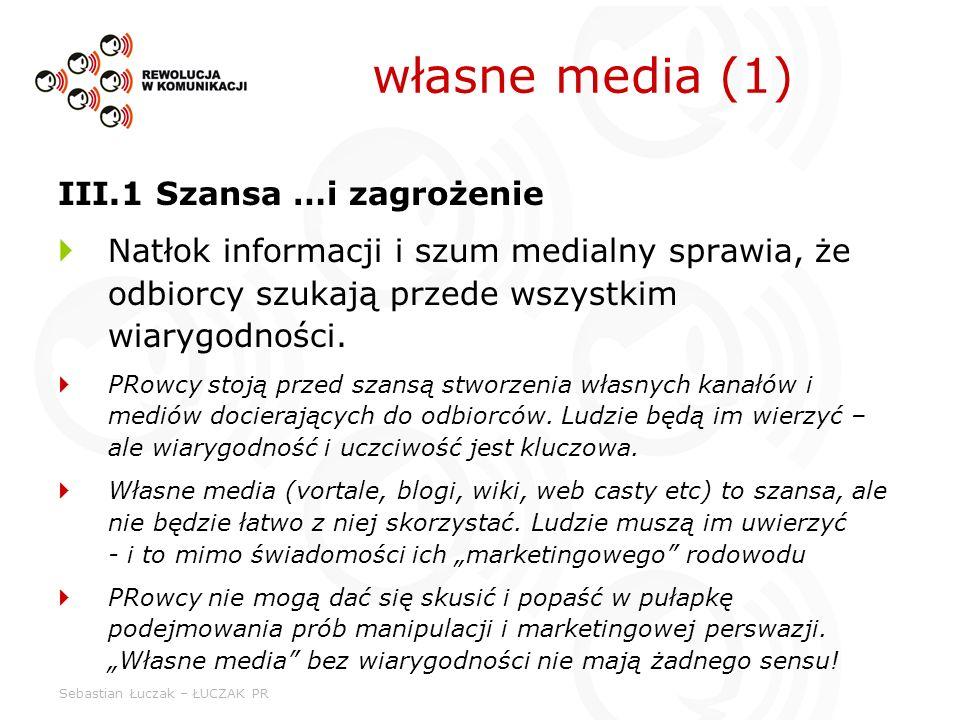 własne media (1) III.1 Szansa …i zagrożenie