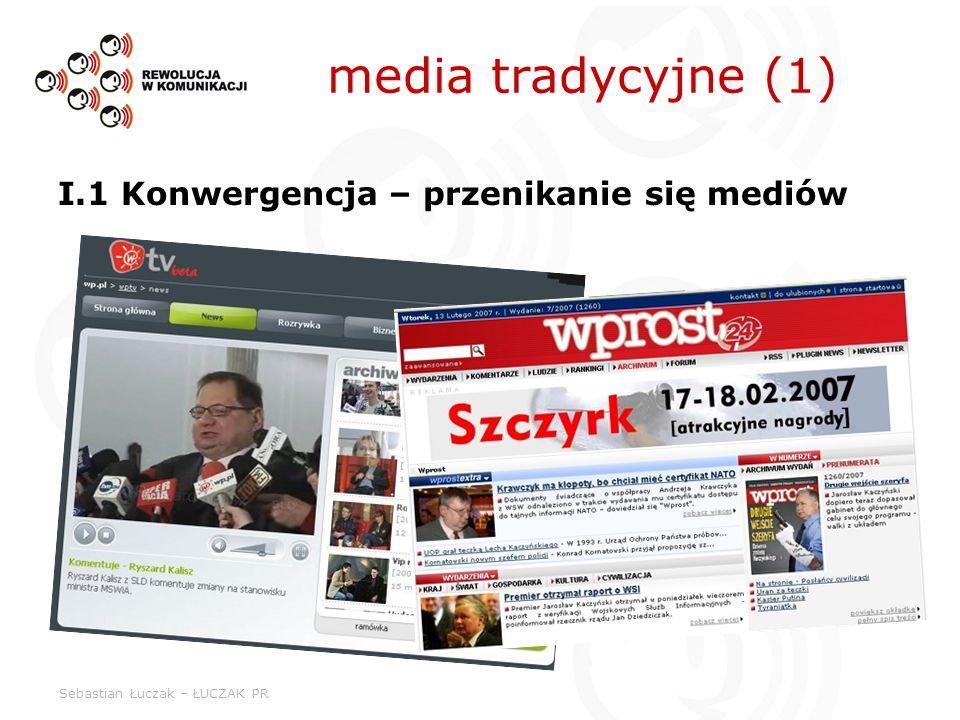 media tradycyjne (1) I.1 Konwergencja – przenikanie się mediów