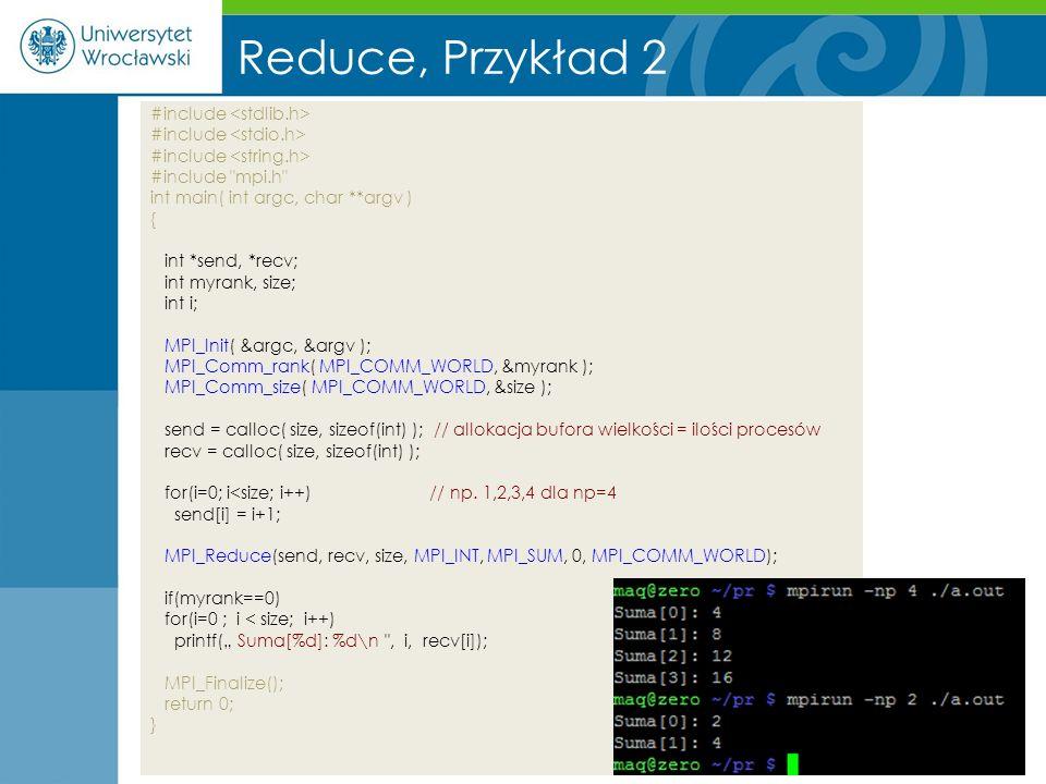 Reduce, Przykład 2 #include <stdlib.h> #include <stdio.h>