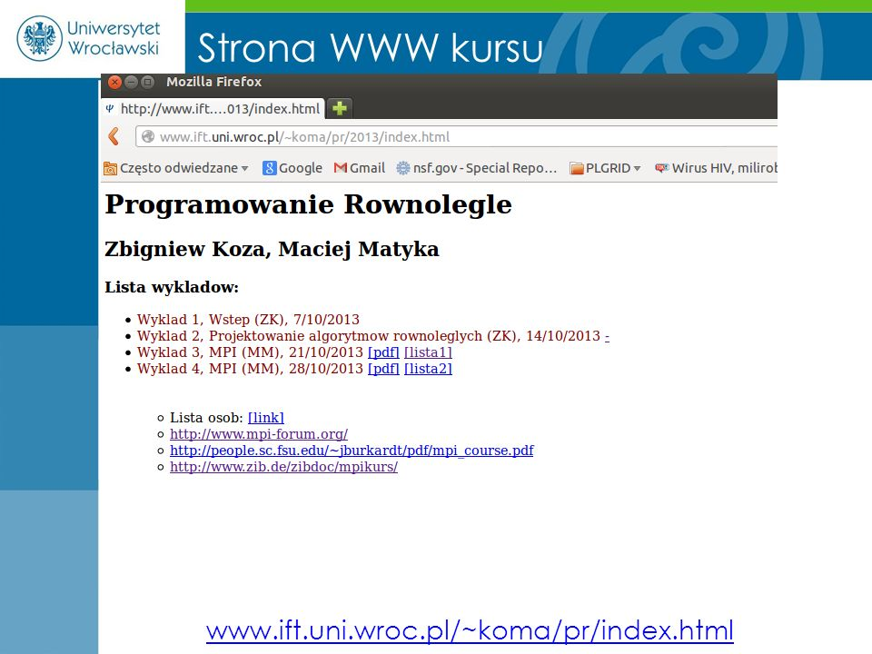 Strona WWW kursu www.ift.uni.wroc.pl/~koma/pr/index.html