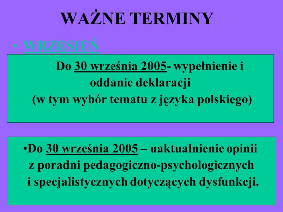 WAŻNE TERMINY WRZESIEŃ Do 30 września 2005- wypełnienie i
