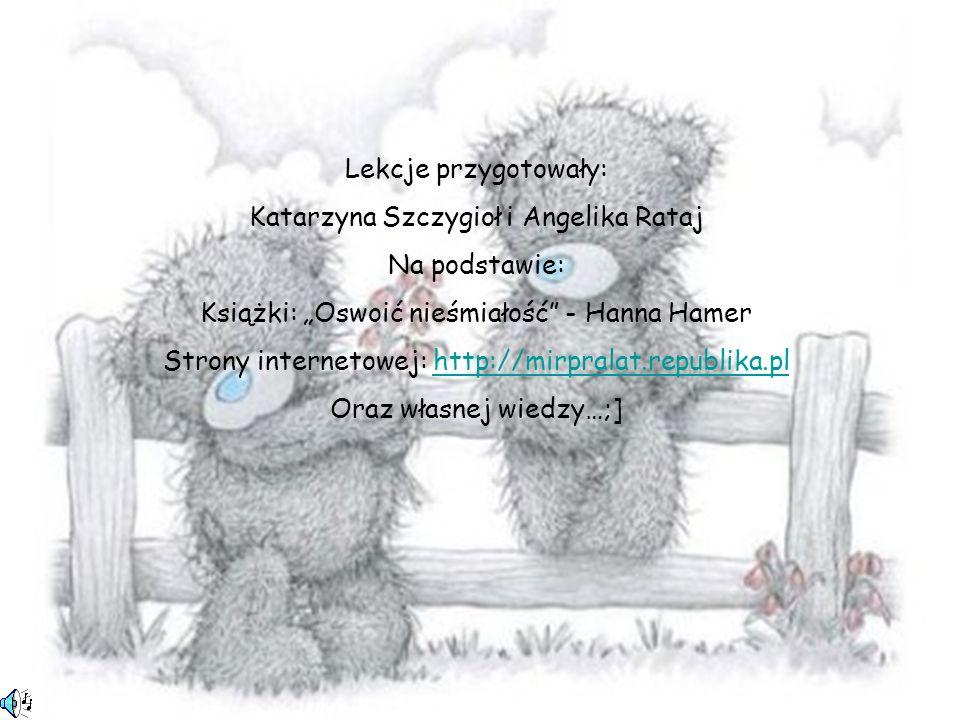 Katarzyna Szczygioł i Angelika Rataj Na podstawie: