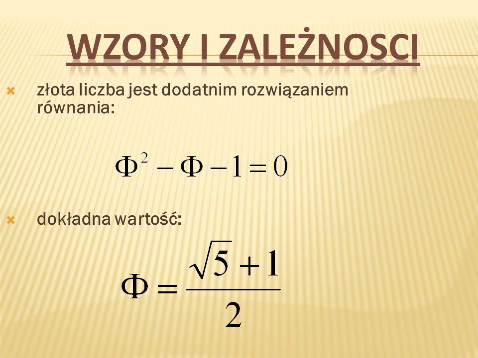 WZORY I ZALEŻNOSCI złota liczba jest dodatnim rozwiązaniem równania: