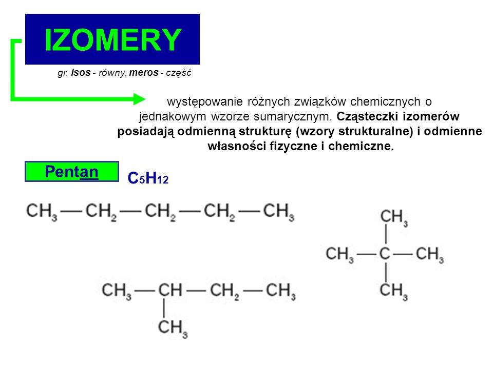 IZOMERY Pentan C5H12 występowanie różnych związków chemicznych o