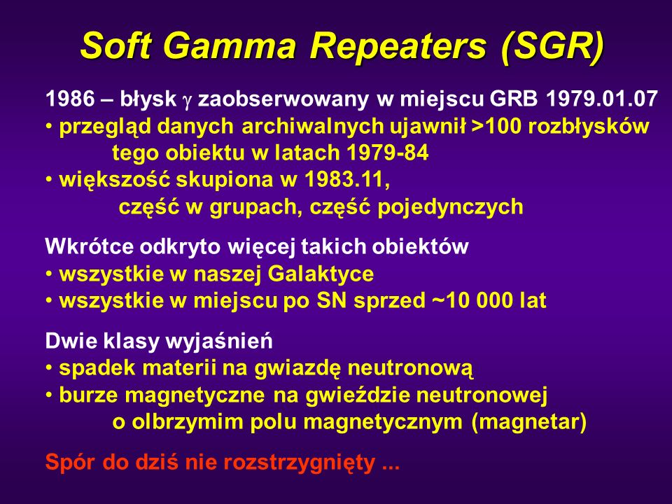 Soft Gamma Repeaters (SGR)