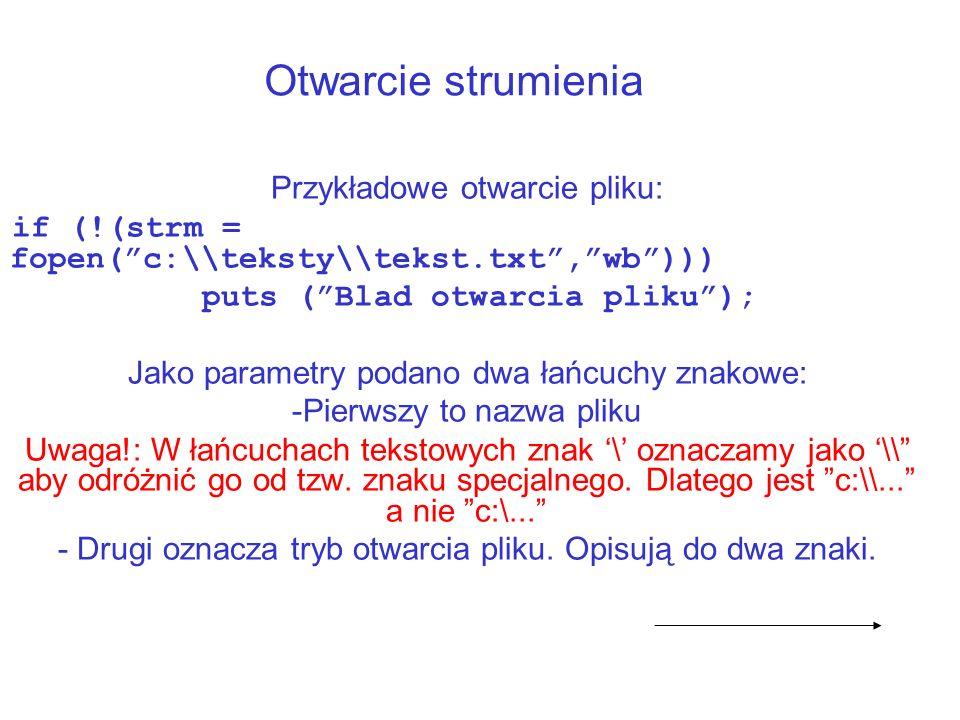 Otwarcie strumienia Przykładowe otwarcie pliku:
