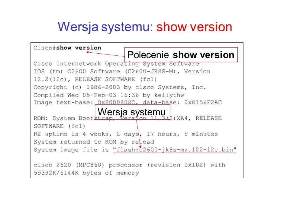 Wersja systemu: show version