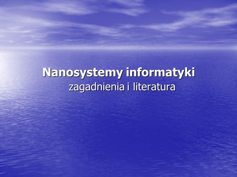 Nanosystemy informatyki zagadnienia i literatura