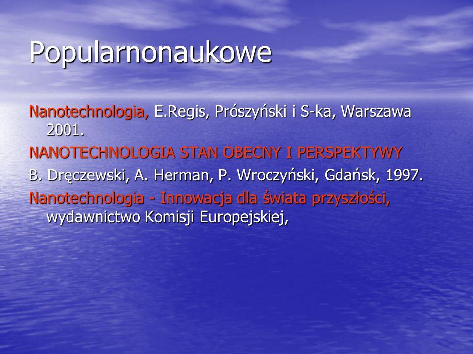 Popularnonaukowe Nanotechnologia, E.Regis, Prószyński i S-ka, Warszawa 2001. NANOTECHNOLOGIA STAN OBECNY I PERSPEKTYWY.