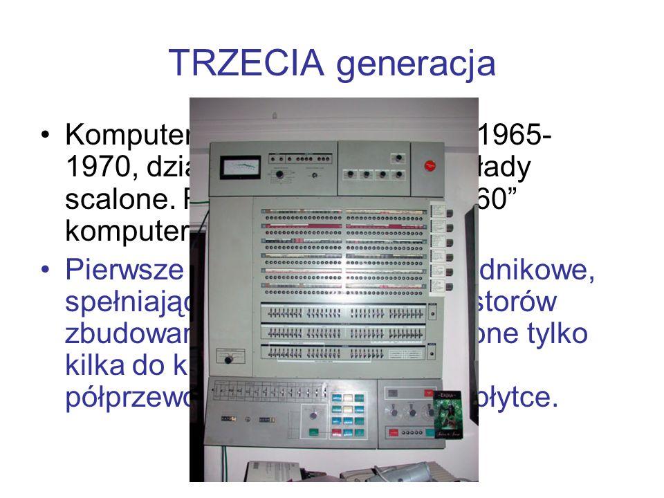 """TRZECIA generacja Komputery budowane w latach 1965-1970, działające w oparciu o układy scalone. Rozpoczęła ją """"seria 360 komputerów firmy IBM."""