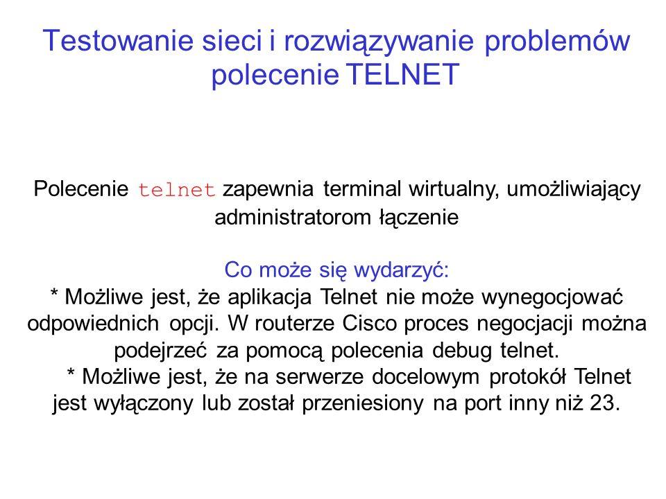 Testowanie sieci i rozwiązywanie problemów polecenie TELNET