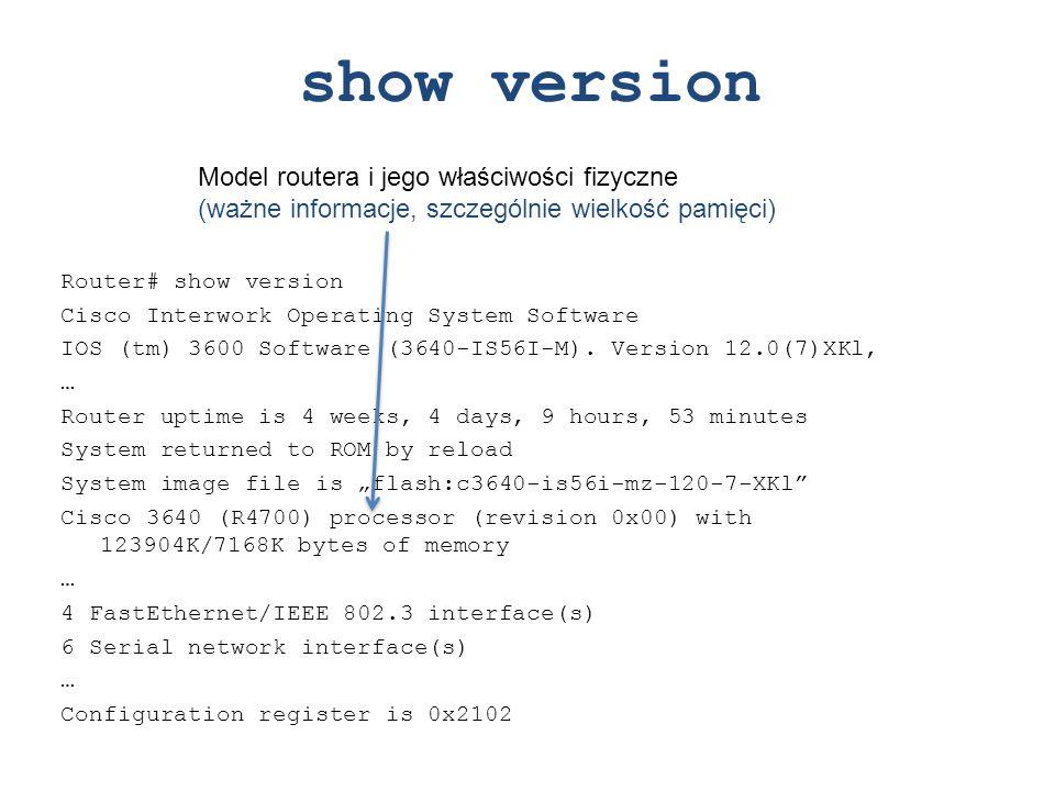 show version Model routera i jego właściwości fizyczne (ważne informacje, szczególnie wielkość pamięci)