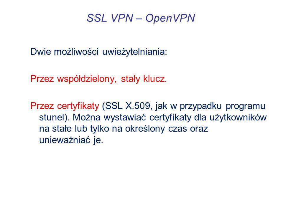SSL VPN – OpenVPN Dwie możliwości uwieżytelniania:
