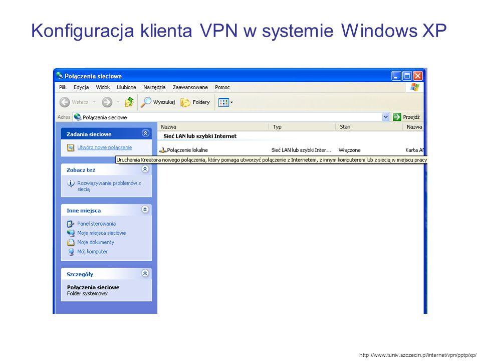 Konfiguracja klienta VPN w systemie Windows XP