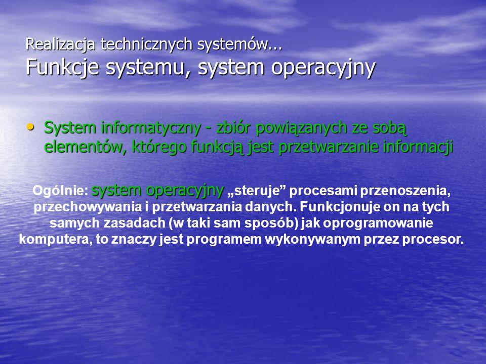 Realizacja technicznych systemów... Funkcje systemu, system operacyjny