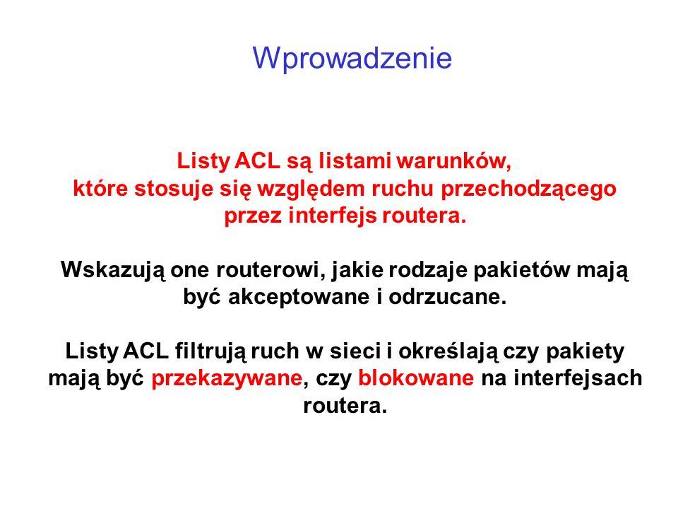Listy ACL są listami warunków,