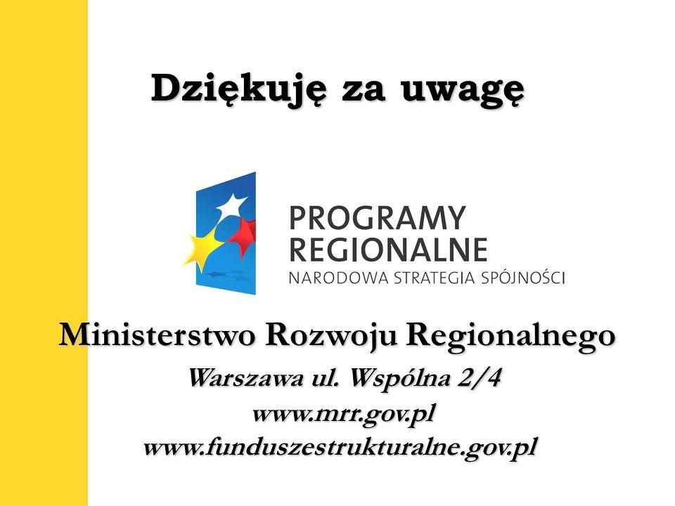 Dziękuję za uwagęMinisterstwo Rozwoju Regionalnego Warszawa ul.