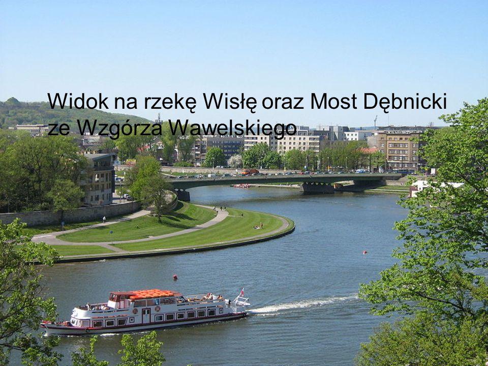 Widok na rzekę Wisłę oraz Most Dębnicki ze Wzgórza Wawelskiego