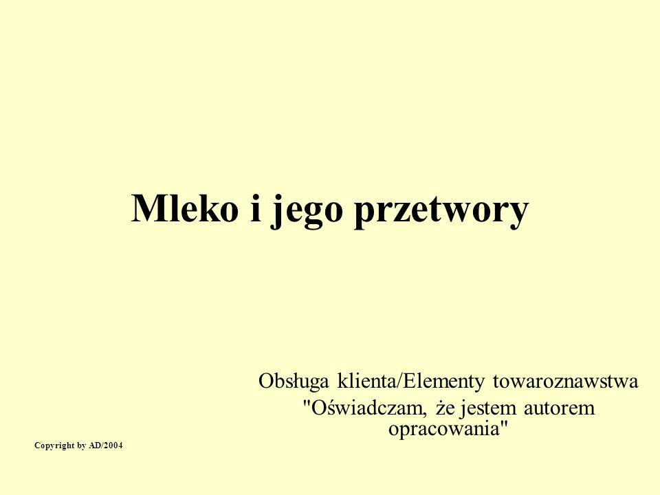 Mleko i jego przetwory Obsługa klienta/Elementy towaroznawstwa