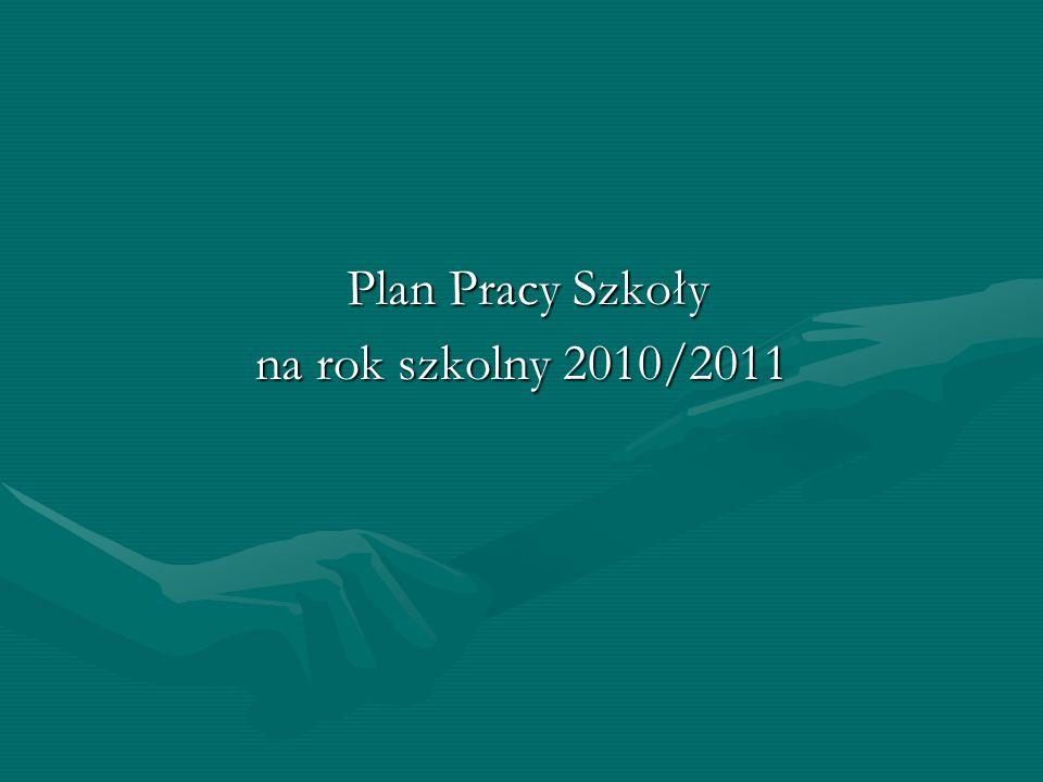 Plan Pracy Szkoły na rok szkolny 2010/2011