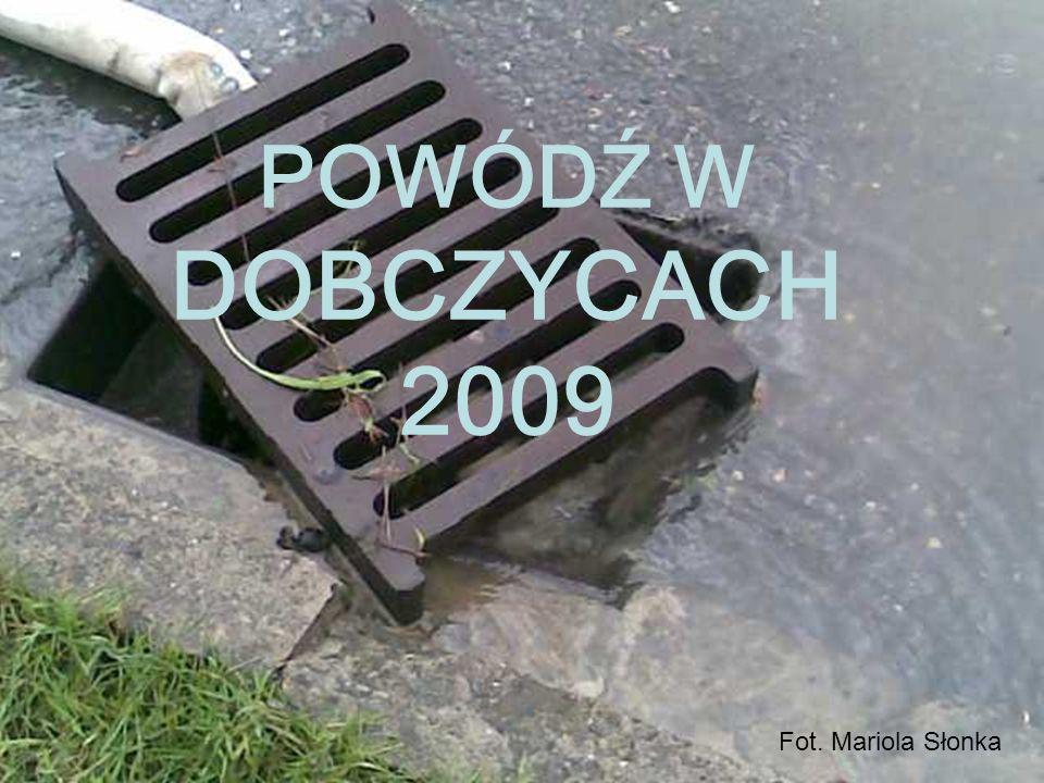 POWÓDŹ W DOBCZYCACH 2009 Fot. Mariola Słonka