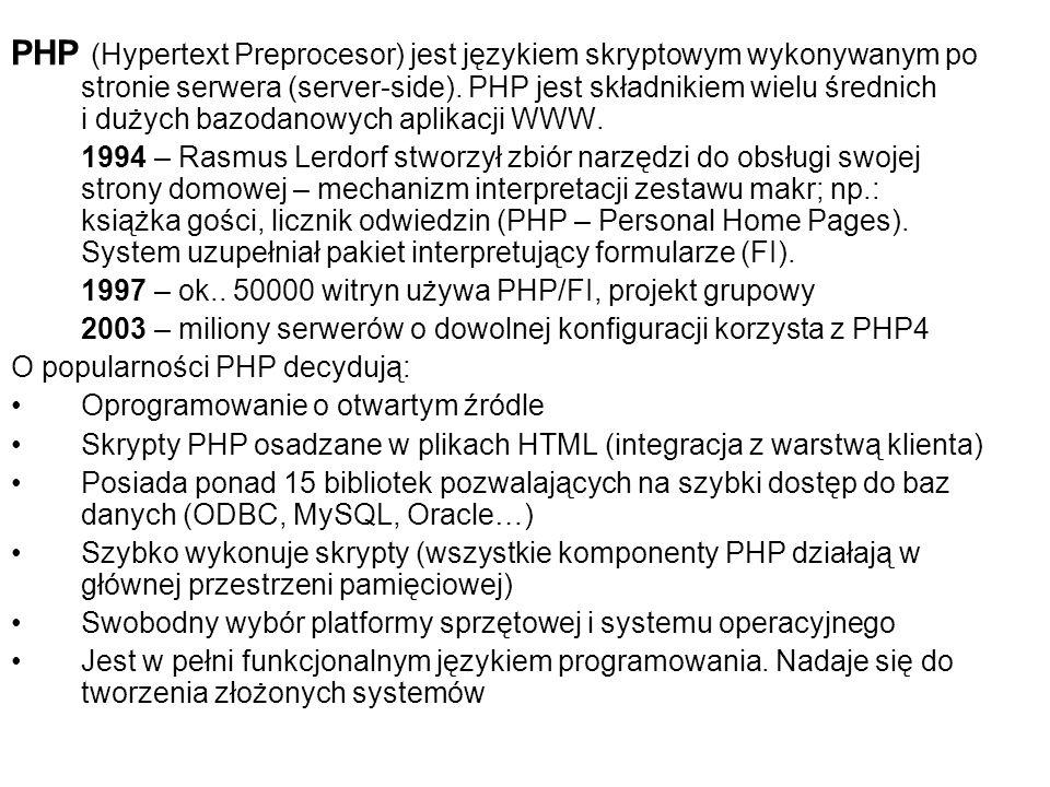 PHP (Hypertext Preprocesor) jest językiem skryptowym wykonywanym po stronie serwera (server-side). PHP jest składnikiem wielu średnich i dużych bazodanowych aplikacji WWW.