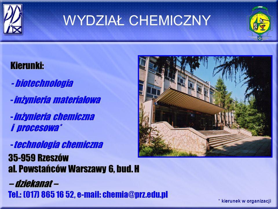 WYDZIAŁ CHEMICZNY Kierunki: - biotechnologia inżynieria materiałowa