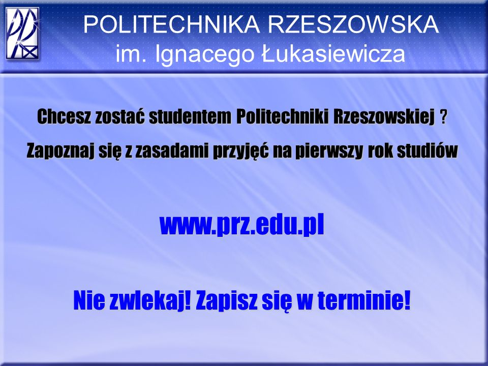www.prz.edu.pl POLITECHNIKA RZESZOWSKA im. Ignacego Łukasiewicza