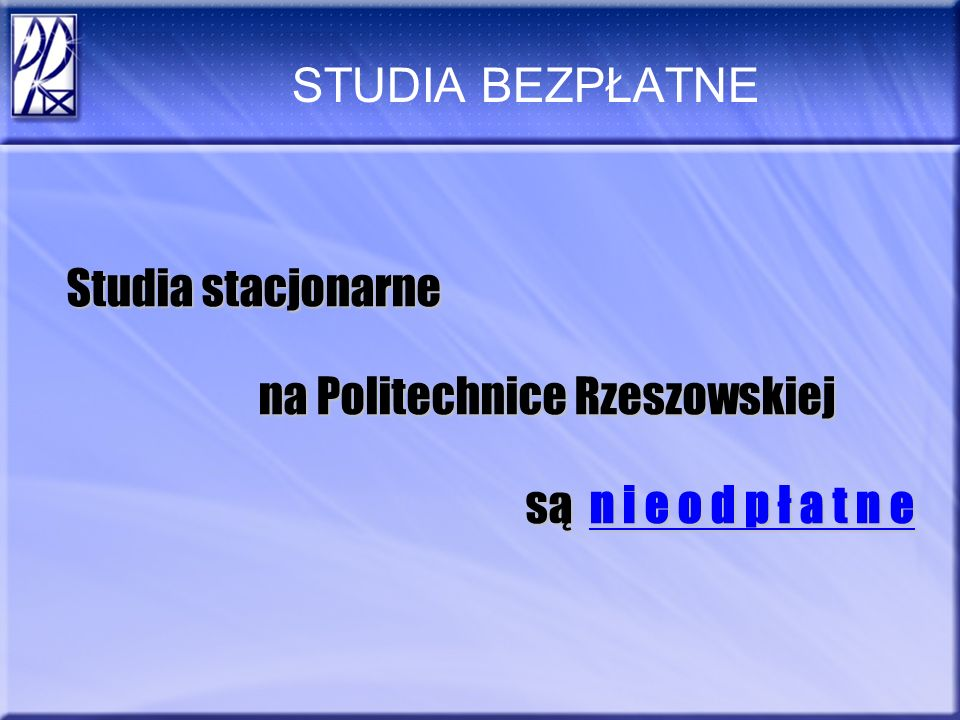 STUDIA BEZPŁATNE Studia stacjonarne na Politechnice Rzeszowskiej
