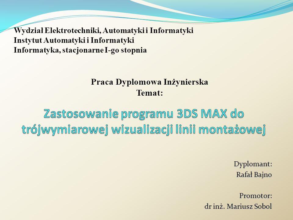Dyplomant: Rafał Bajno Promotor: dr inż. Mariusz Sobol