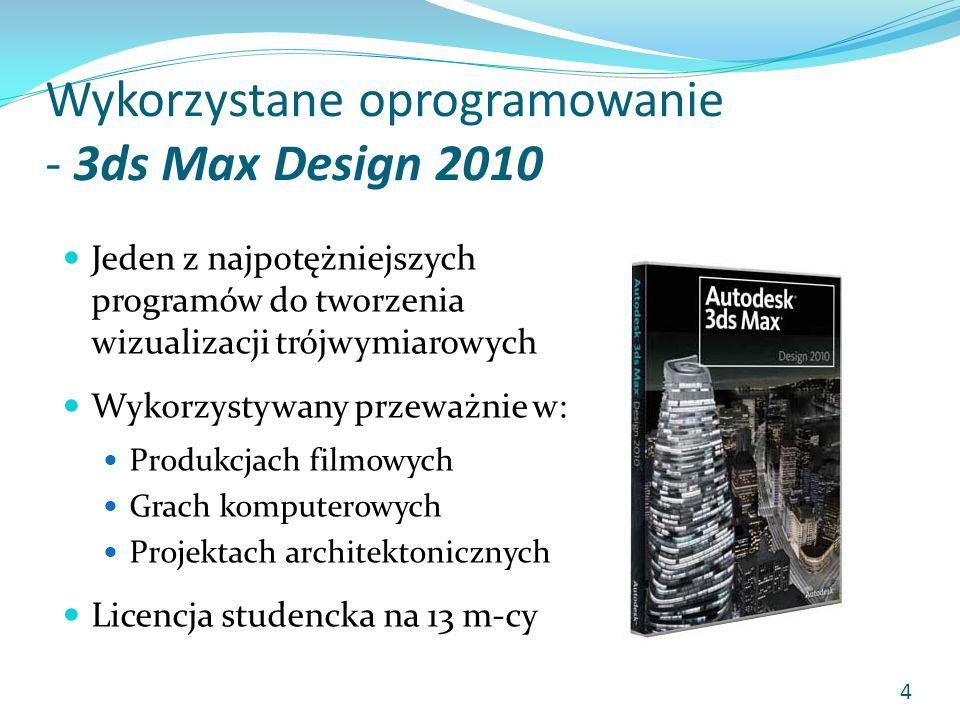 Wykorzystane oprogramowanie - 3ds Max Design 2010