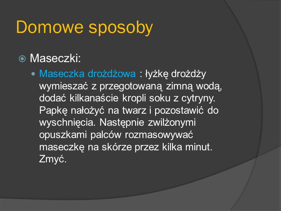 Domowe sposoby Maseczki: