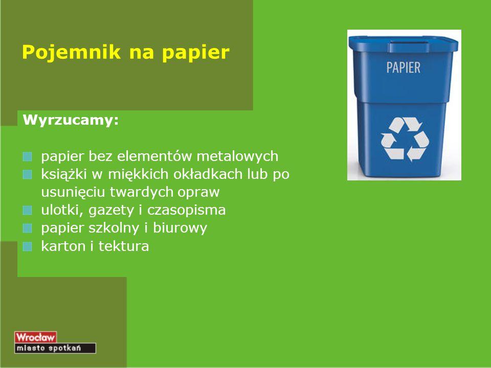 Pojemnik na papier Wyrzucamy: papier bez elementów metalowych