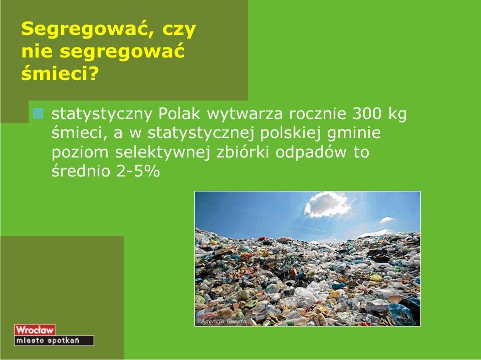 Segregować, czy nie segregować śmieci