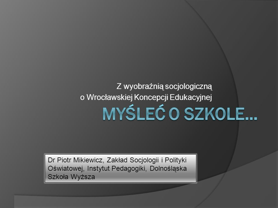 Z wyobraźnią socjologiczną o Wrocławskiej Koncepcji Edukacyjnej
