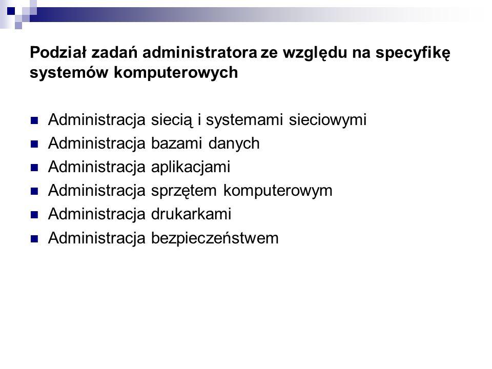 Podział zadań administratora ze względu na specyfikę systemów komputerowych
