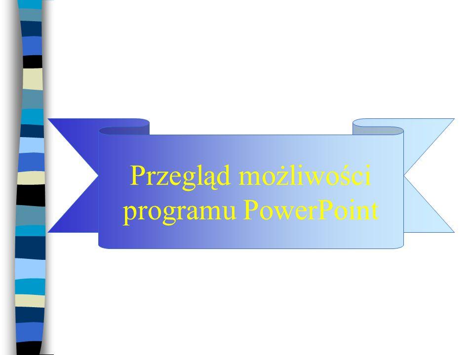 Przegląd możliwości programu PowerPoint