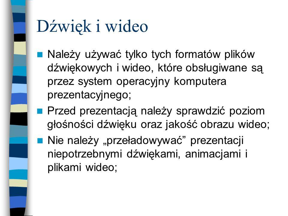 Dźwięk i wideo Należy używać tylko tych formatów plików dźwiękowych i wideo, które obsługiwane są przez system operacyjny komputera prezentacyjnego;