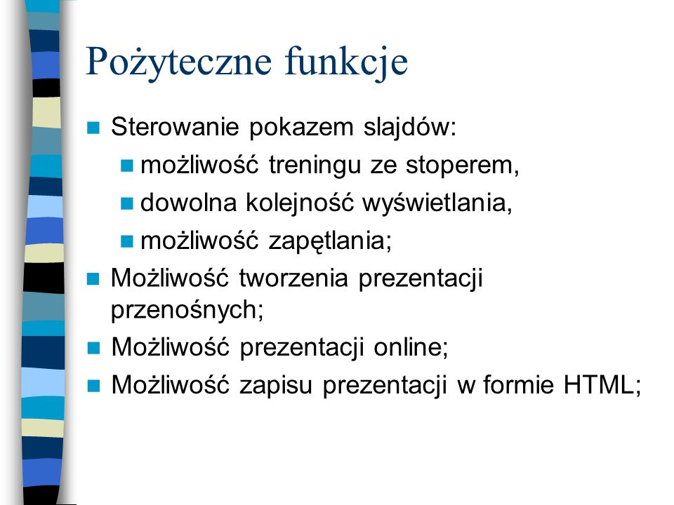 Pożyteczne funkcje Sterowanie pokazem slajdów: