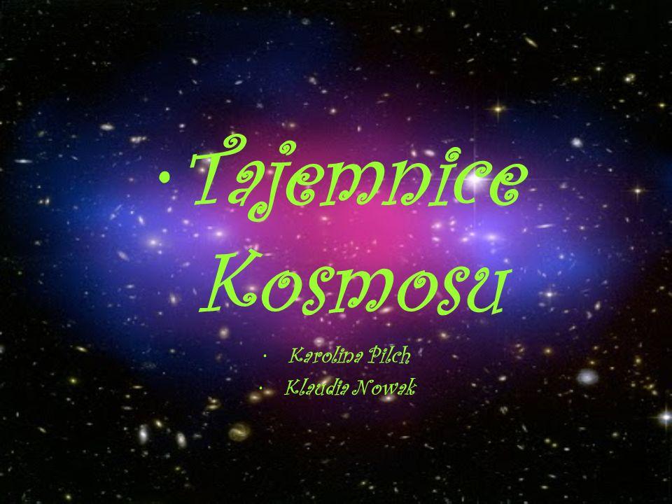 Tajemnice Kosmosu Karolina Pilch Klaudia Nowak