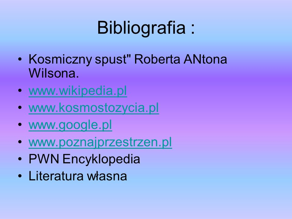 Bibliografia : Kosmiczny spust Roberta ANtona Wilsona.