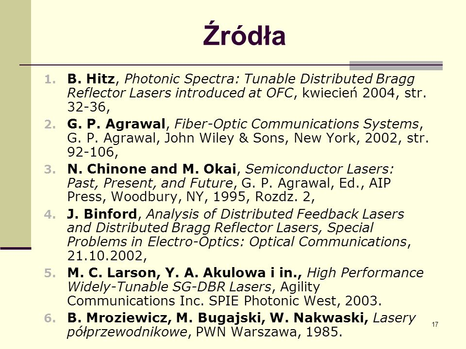 Źródła B. Hitz, Photonic Spectra: Tunable Distributed Bragg Reflector Lasers introduced at OFC, kwiecień 2004, str. 32-36,