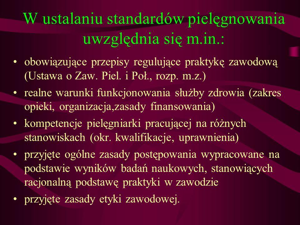 W ustalaniu standardów pielęgnowania uwzględnia się m.in.:
