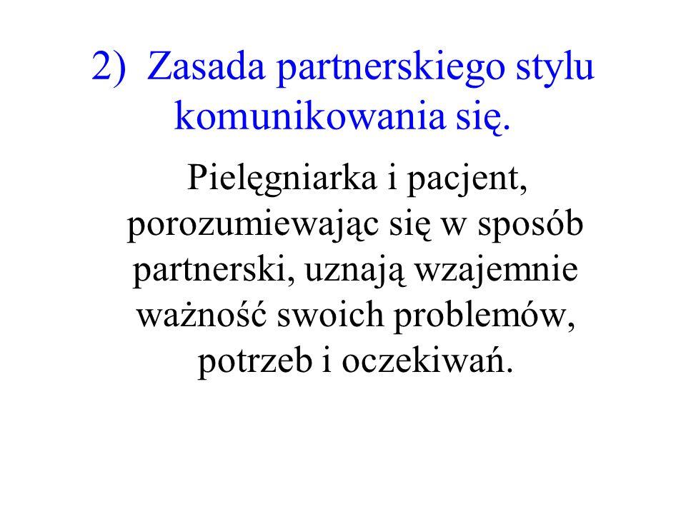 2) Zasada partnerskiego stylu komunikowania się.