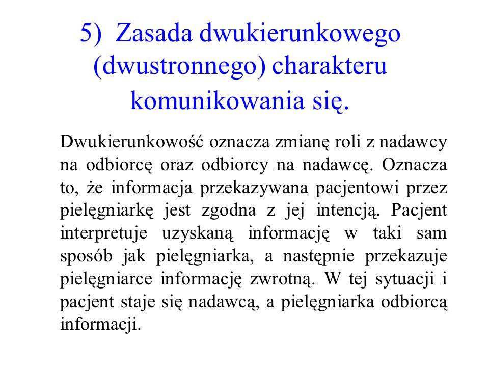 5) Zasada dwukierunkowego (dwustronnego) charakteru komunikowania się.