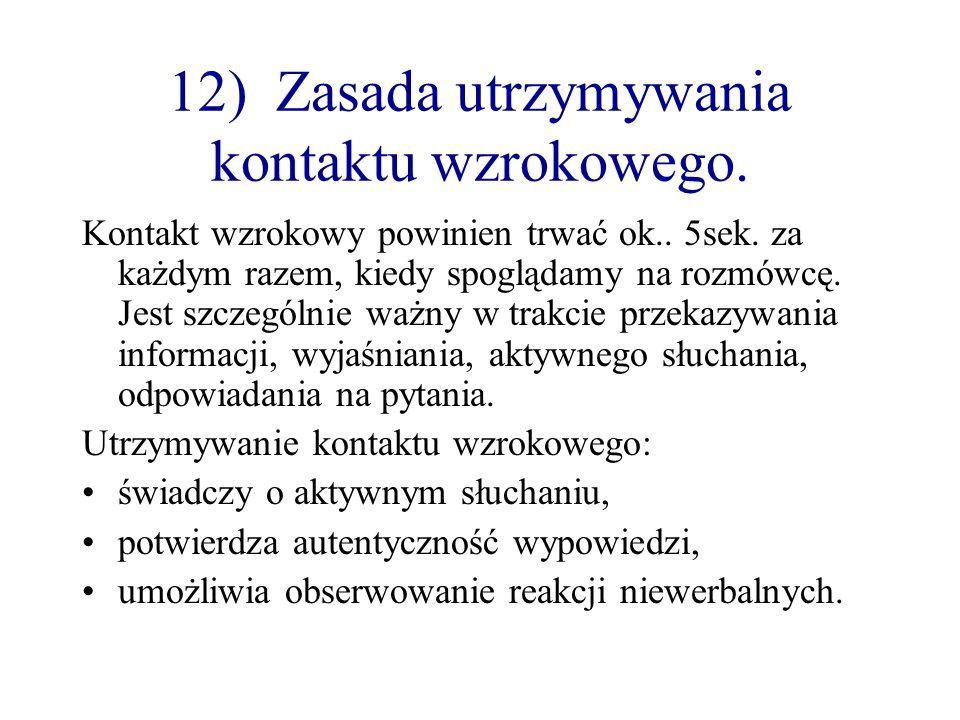 12) Zasada utrzymywania kontaktu wzrokowego.